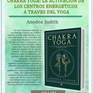 Libro CHAKRA YOGA: LA ACTIVACION DE LOS CENTROS ENERGETICOS A TRAVES DEL YOGA de JUDITH ANODEA, Tienda Holistica Killari